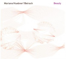 Mariano / Huebner / Beirach - Beauty - (Intuition)